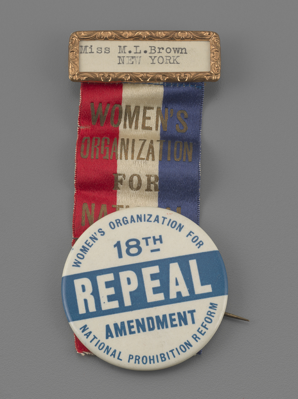 Badge from Margaret Brown Remington, Secretary of the New York State Meetings Committee of the Women's Organization for National Prohibition Reform