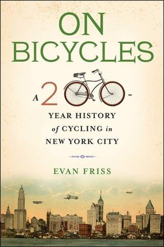 Book cover of ON BICYCLES - A 200-YEAR HISTORY OF CYCLING IN NEW YORK CITY