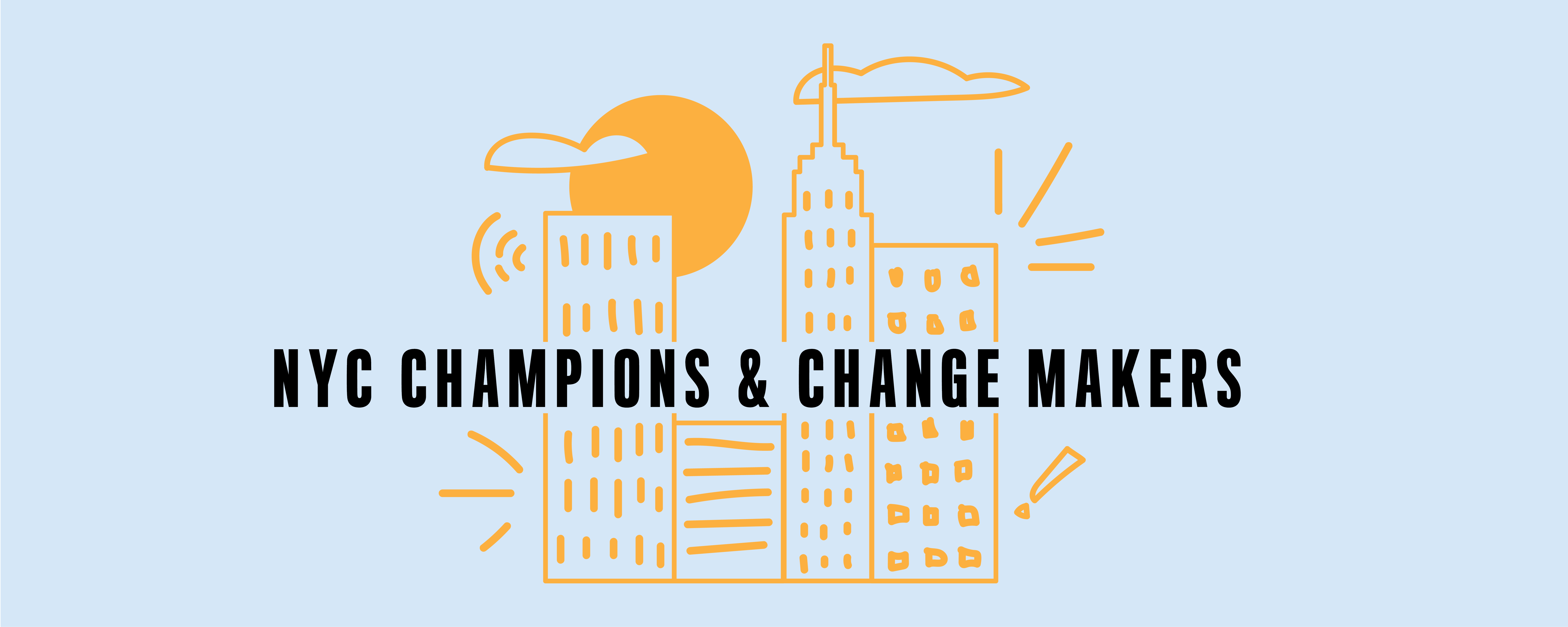 NYC Champions & Change Makers