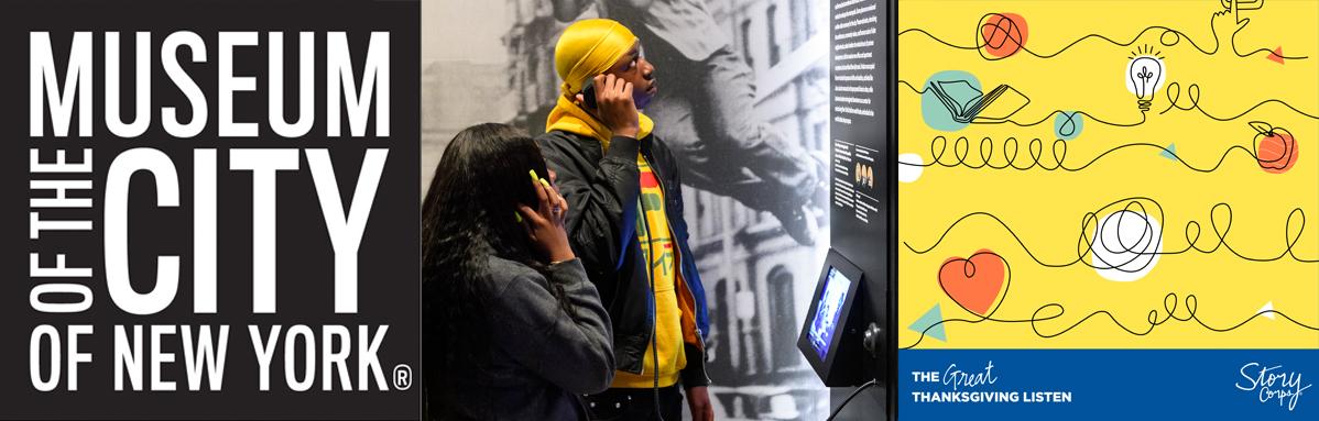 O logotipo do Museu da Cidade de Nova York; Duas pessoas ouvem gravações de áudio em frente a uma exposição de museu; Logotipo da StoryCorps para a grande audiência de Ação de Graças