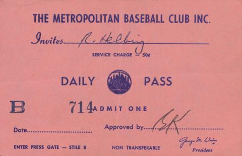 Blue lettering printed on pink paper reads: The Metropolitan Baseball Club Inc. Invites R. Helbing, Daily Pass B 714, Admit one.
