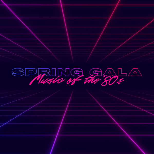 Spring Gala : Music of the '80s