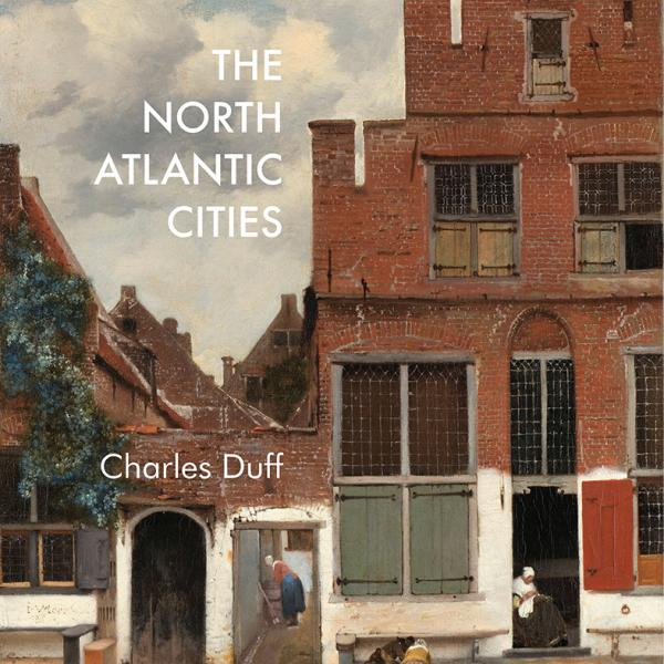 "Book cover of ""The North Atlantic Cities"""