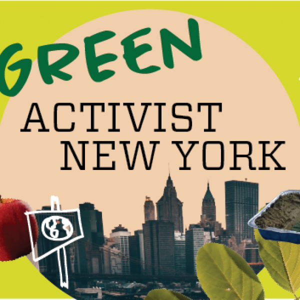 """On a lime green background, there is a hand holding soil and a cartoon plant, a white doodle of waves, an image of an apple, the NYC skyline, a doodle of a protest sign with an Earth drawn inside, and a picture of a little girl reaching into an aluminum tray. In the center, the words """"Green Activist New York"""" are written in a beige circle."""
