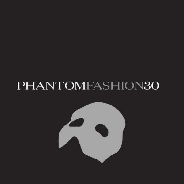 "Black background with white ""Phantom of the Opera"" mask and the text ""PHANTOM FASHION 30"""