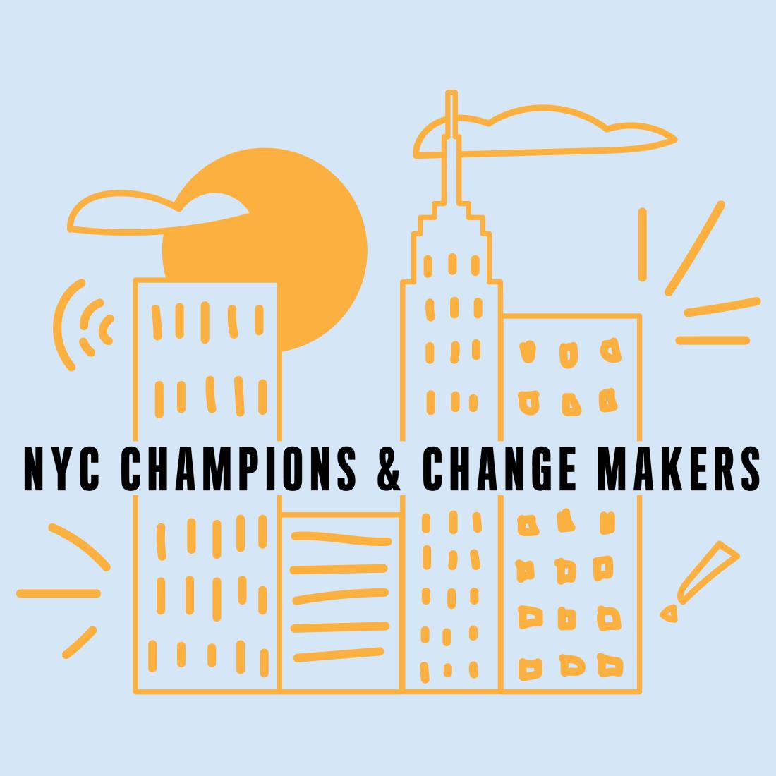 NYC Champions & Change Makers