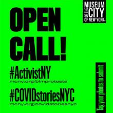 Black text on a green background has a call to action to submit photos using #ActivistNY #COVIDStoriesNYC in an open call for images related to Coronavirus or recent protests.